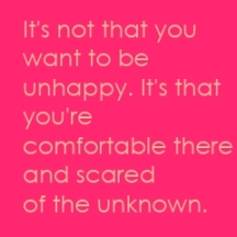 comfortable being unhappy